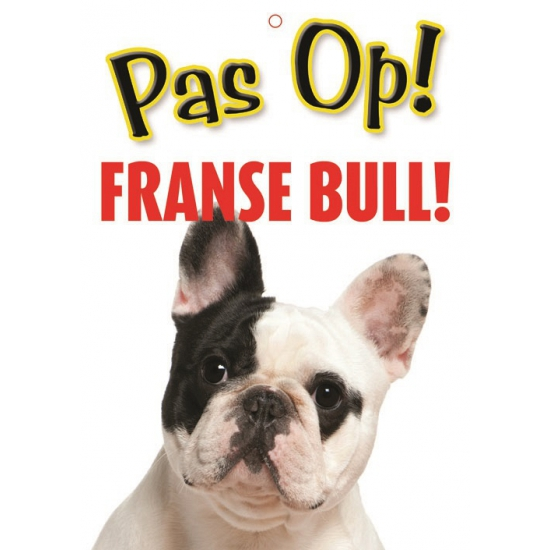 Honden waakbord pas op Franse Bulldog 21 x 15 cm