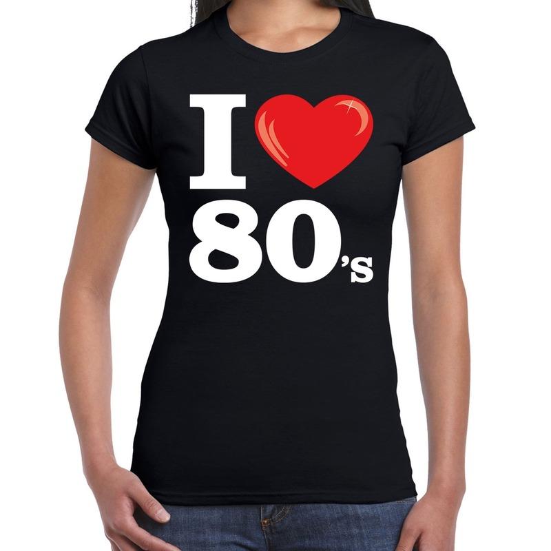 I love 80s - eighties t-shirt zwart dames