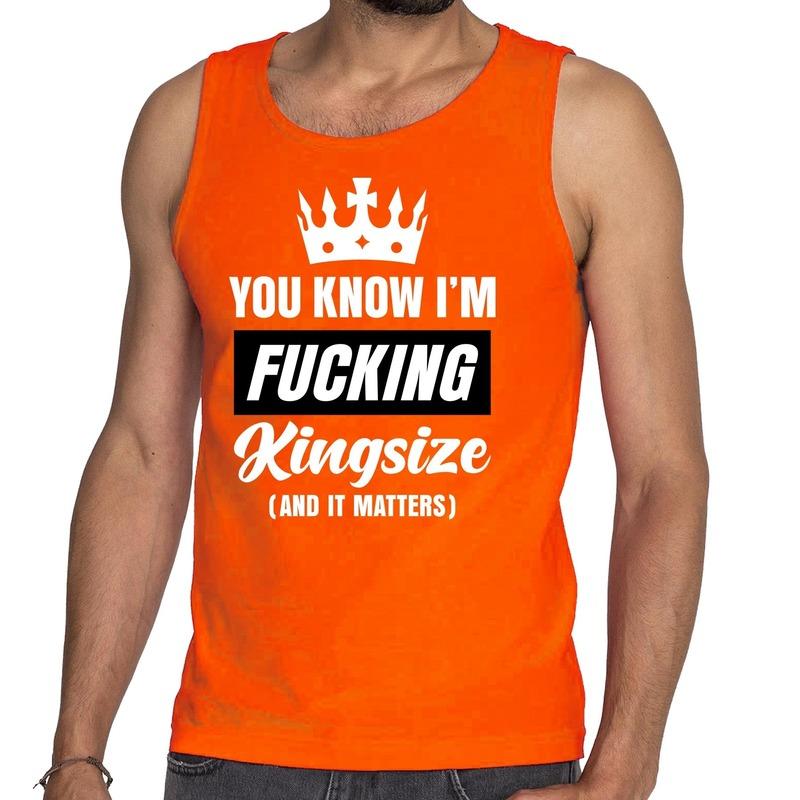 Oranje Fucking Kingsize tanktop - mouwloos shirt voor